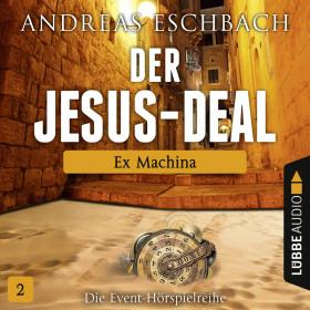 Der Jesus-Deal - Folge 2: Ex Machina