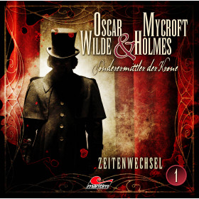 Oscar Wilde & Mycroft Holmes - Folge 01: Zeitenwechsel