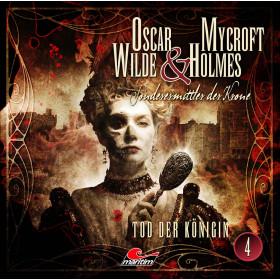 Oscar Wilde & Mycroft Holmes - Folge 04: Tod der Königin