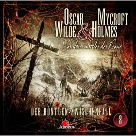 Oscar Wilde & Mycroft Holmes - Folge 08: Der Röntgen-Zwischenfall