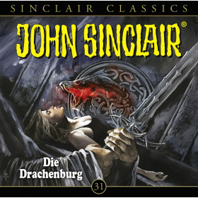 John Sinclair Classics - Folge 31: Die Drachenburg