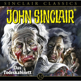 John Sinclair Classics 32 Das Todeskabinett
