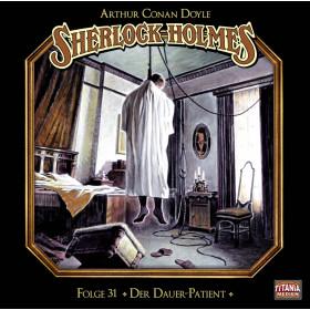 Sherlock Holmes (Titania) - 31: Der Dauer-Patient