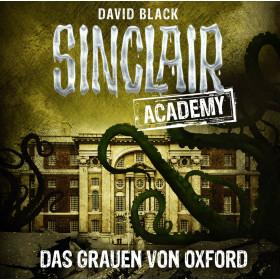 Sinclair Academy - Folge 05: Das Grauen von Oxford