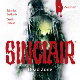 SINCLAIR - Dead Zone: Folge 01: Zeichen