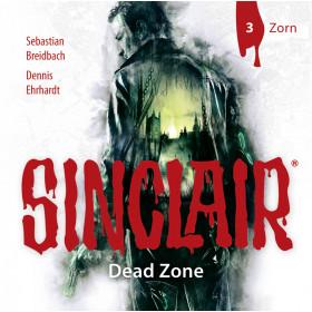 SINCLAIR - Dead Zone: Folge 03: Zorn