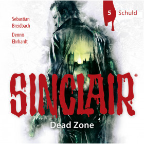 SINCLAIR - Dead Zone: Folge 05: Schuld