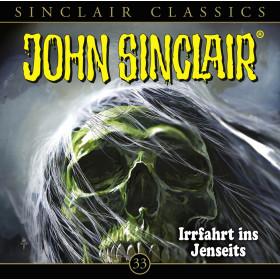 John Sinclair Classics 33 Irrfahrt ins Jenseits