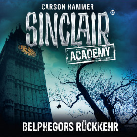 Sinclair Academy - Folge 13: Belphegors Rückkehr