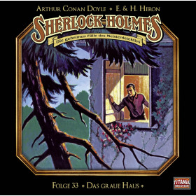 Sherlock Holmes (Titania) - 33: Das graue Haus