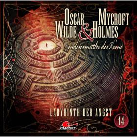 Oscar Wilde & Mycroft Holmes - Folge 14: Labyrinth der Angst