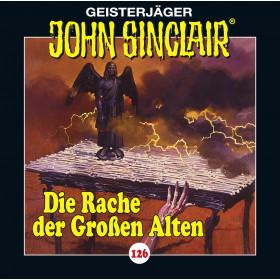 John Sinclair - Folge 126: Die Rache der Großen Alten - Teil 2 von 3