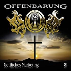 Offenbarung 23 - Folge 81: Göttliches Marketing