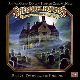 Sherlock Holmes (Titania) - 36: Das unheimliche Pfarrhaus