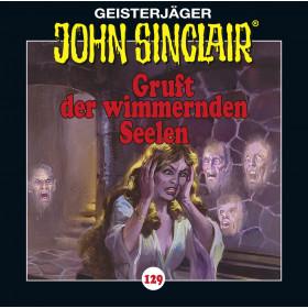 John Sinclair - Folge 129: Gruft der wimmernden Seelen