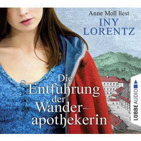 Iny Lorentz - Die Wanderapothekerin. Klaras Entführung