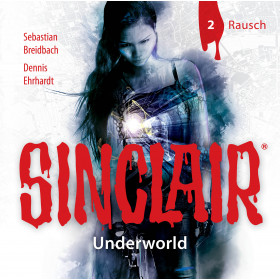 SINCLAIR - Underworld: Folge 02 Rausch