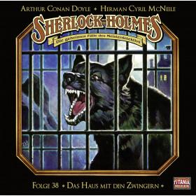 Sherlock Holmes (Titania) - 38: Das Haus mit den Zwingern