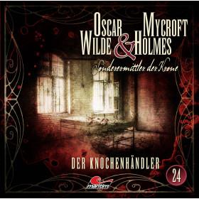 Oscar Wilde & Mycroft Holmes - Folge 24: Der Knochenhändler