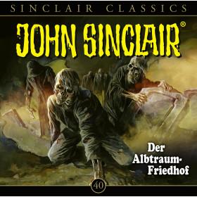 John Sinclair Classics - Folge 40: Der Albtraum-Friedhof