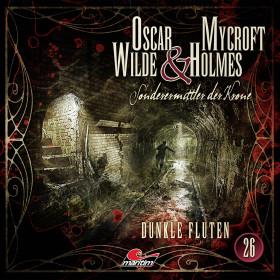 Oscar Wilde & Mycroft Holmes - Folge 26: Dunkle Fluten