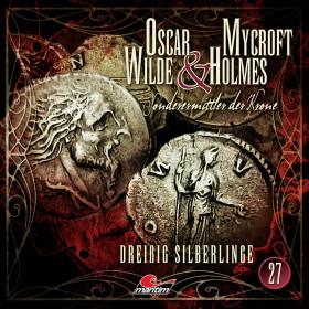 Oscar Wilde & Mycroft Holmes - Folge 27: Dreißig Silberlinge