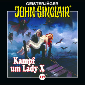 John Sinclair - Folge 137: Kampf um Lady X (Teil 2 von 2)