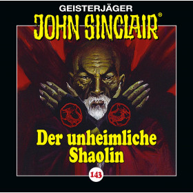 John Sinclair - Folge 143: Der unheimliche Shaolin