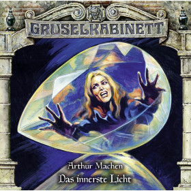 Gruselkabinett - Folge 158: Das innerste Licht