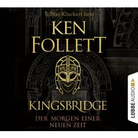 Ken Follett - Kingsbridge - Der Morgen einer neuen Zeit