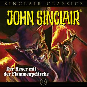 John Sinclair Classics 43 Der Hexer mit der Flammenpeitsche