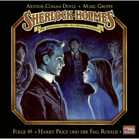 Sherlock Holmes (Titania) - Folge 45: Harry Price und der Fall Rosalie