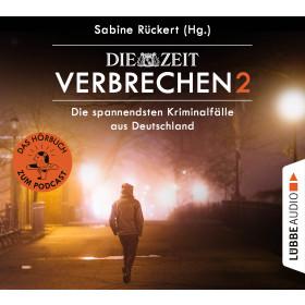 ZEIT Verbrechen 2: Die spannendsten Kriminalfälle aus Deutschland