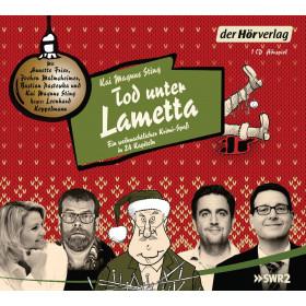 Kai Magnus Sting - Tod unter Lametta: Ein weihnachtlicher Krimi-Spaß in 24 Kapiteln