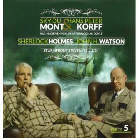 Sherlock Holmes & Dr. H. Watson 05: Sturmfront Steven (Teil 1von 2)