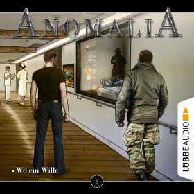 Anomalia - Folge 8: Wo ein Wille