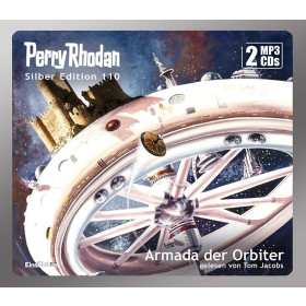 Perry Rhodan Silber Edition 110: Armada der Orbiter (2 mp3-CDs)