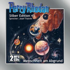 Perry Rhodan Silber Edition 45: Menschheit am Abgrund (2 mp3-CDs)