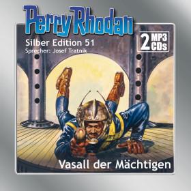Perry Rhodan Silber Edition 51: Vasall der Mächtigen (2 mp3-CDs)