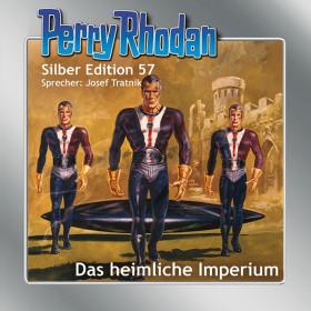 Perry Rhodan Silber Edition 57 Das heimliche Imperium
