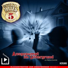Detektei Bates (5) Ausgepumpt im Untergrund
