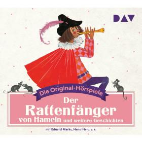 Der Rattenfänger von Hameln und weitere Geschichten: Die Original-Hörspiele