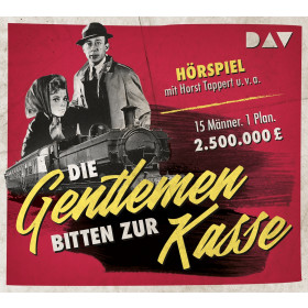 Die Gentleman bitten zur Kasse: Hörspiel mit Horst Tappert u.v.a.