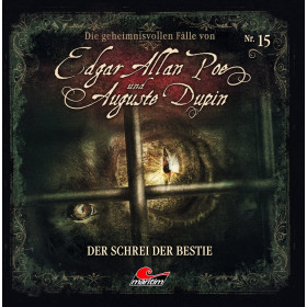 Die geheimnisvollen Fälle von Edgar Allan Poe und Auguste Dupin - Folge 15: der Schrei der Bestie