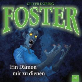 Foster - Folge 6: Ein Dämon mir zu dienen