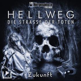 Hörgespinste Trilogie: Hellweg: Die Strasse der Toten Teil 3 Zukunft