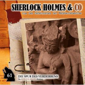 Sherlock Holmes und co. 61 Die Spur des Verderbens (Teil 1)