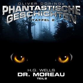 Oliver Dörings Phantastische Geschichten - Dr. Moreau (Teil 2) (H.G.Wells)