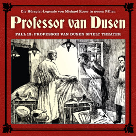 Professor van Dusen - Neue Fälle 13: Professor van Dusen spielt Theater