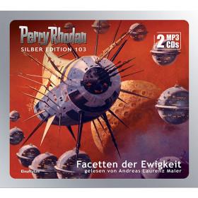 Perry Rhodan Silber Edition 103 Facetten der Ewigkeit (2 mp3-CDs)